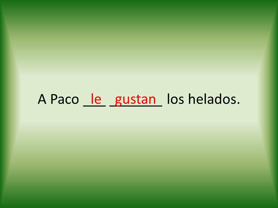 A Paco ___ _______ los helados. legustan