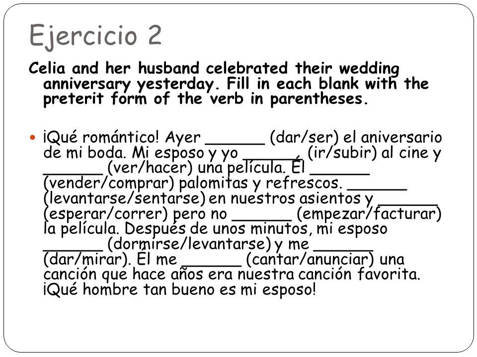 Ejercicio 2 Celia and her husband celebrated their wedding anniversary yesterday.