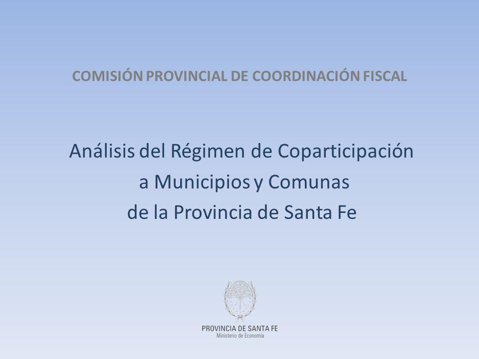 COMISIÓN PROVINCIAL DE COORDINACIÓN FISCAL Análisis del Régimen de Coparticipación a Municipios y Comunas de la Provincia de Santa Fe