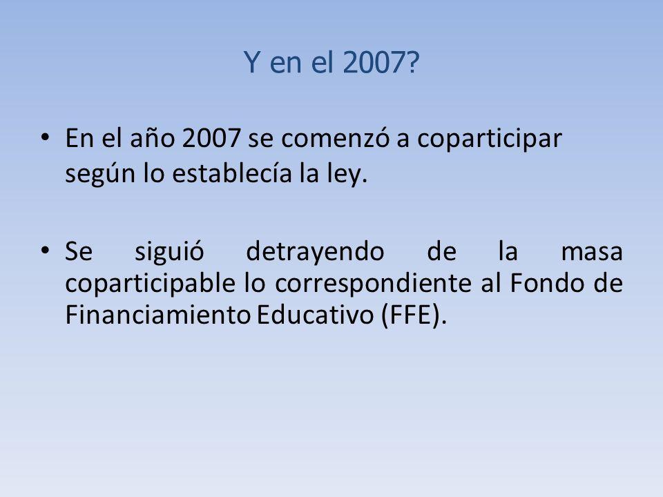 Y en el 2007. En el año 2007 se comenzó a coparticipar según lo establecía la ley.