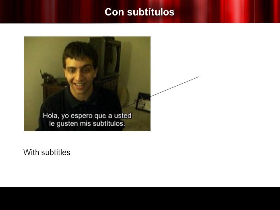 Con subtítulos With subtitles