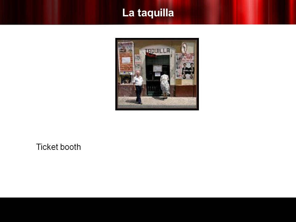 La taquilla Ticket booth