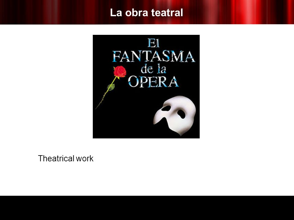 La obra teatral Theatrical work