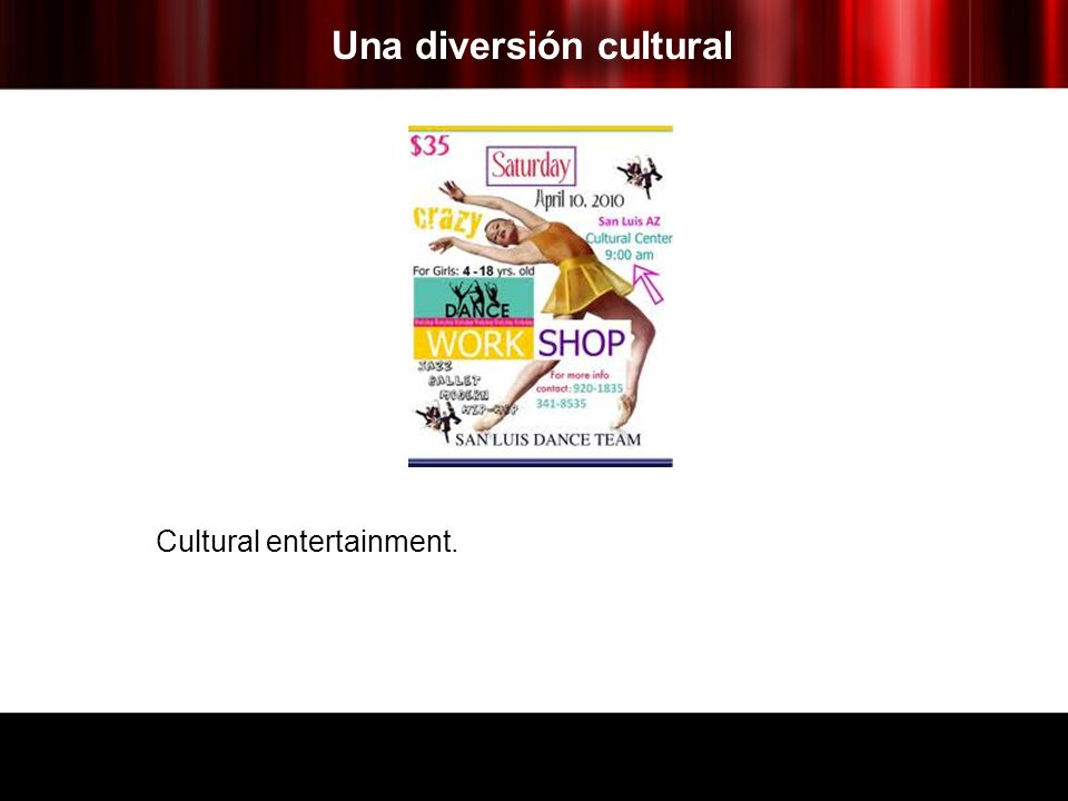Una diversión cultural Cultural entertainment.