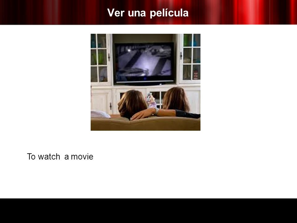 Ver una película To watch a movie