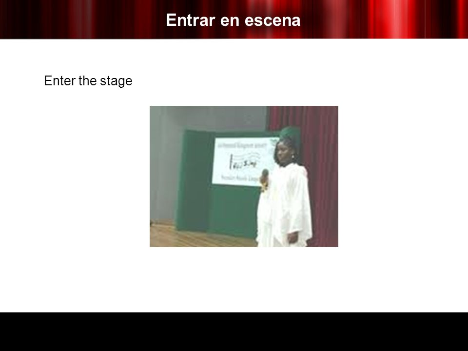 Entrar en escena Enter the stage