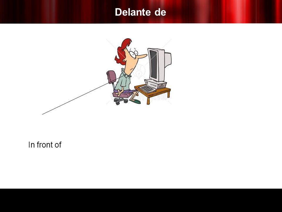 Delante de In front of
