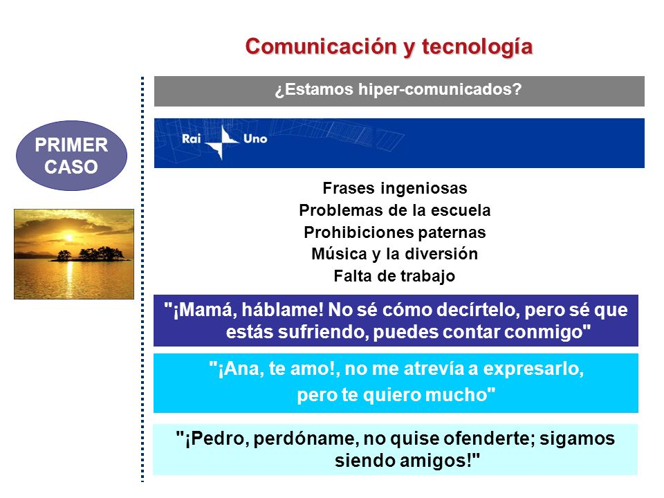 COMUNICACIÓN Y TECNOLOGÍA ¿Hiper-comunicados