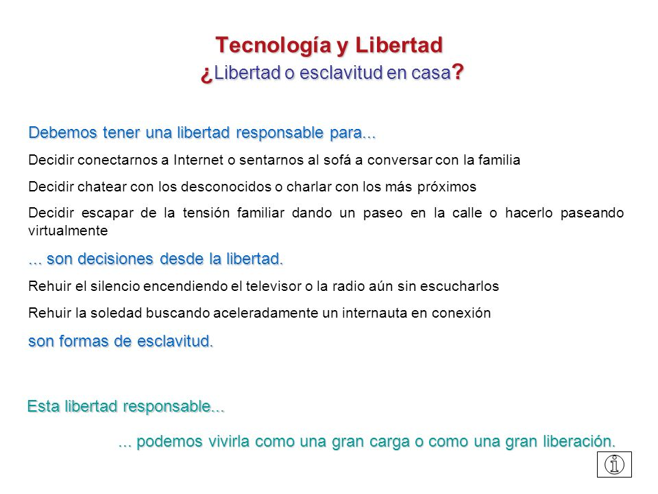 - Un nuevo miembro Tecnología y Libertad ¿ Libertad o esclavitud en casa .