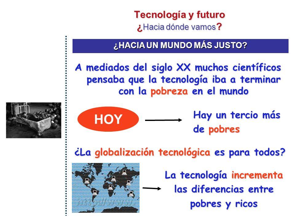 TECNOLOGÍA Y FUTURO ¿ Hacia dónde vamos