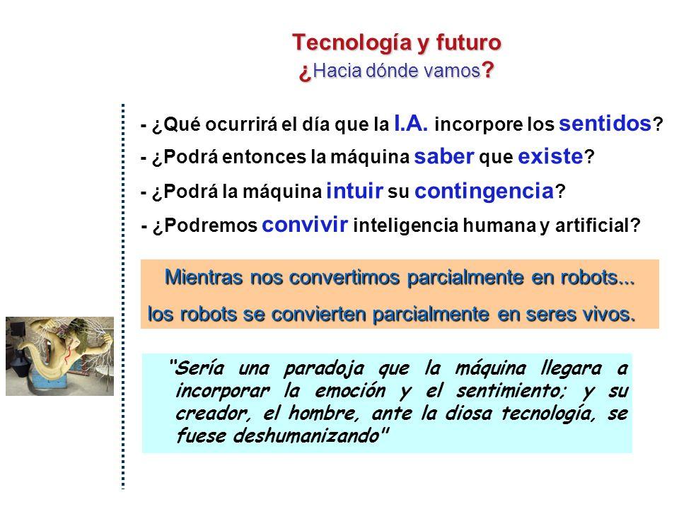 ... HACIA LA ERA DE LOS CYBORGS El robot humanizado Tecnología y futuro ¿ Hacia dónde vamos .
