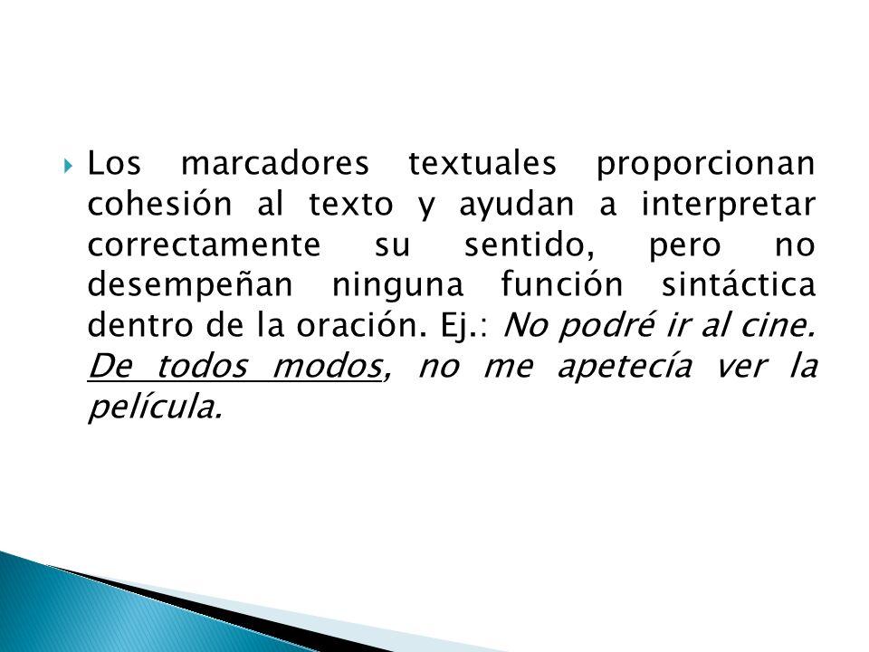 Los marcadores textuales tienen la función de relacionar enunciados entre sí.
