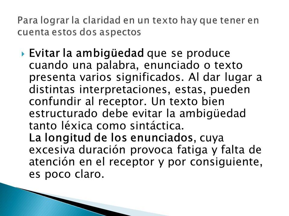 Es otra de las propiedades del texto que consiste en que este se adapte a la situación comunicativa en que se emite.