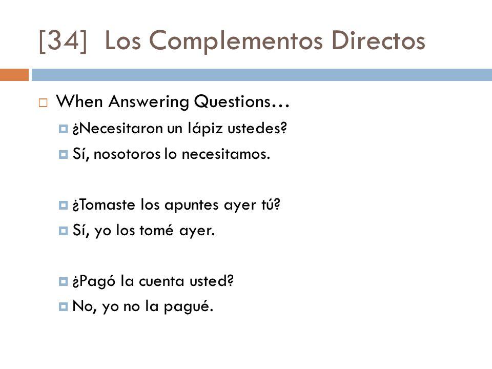 [34] Los Complementos Directos When Answering Questions… ¿Necesitaron un lápiz ustedes.