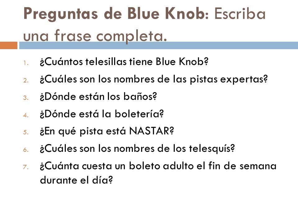 Preguntas de Blue Knob: Escriba una frase completa.