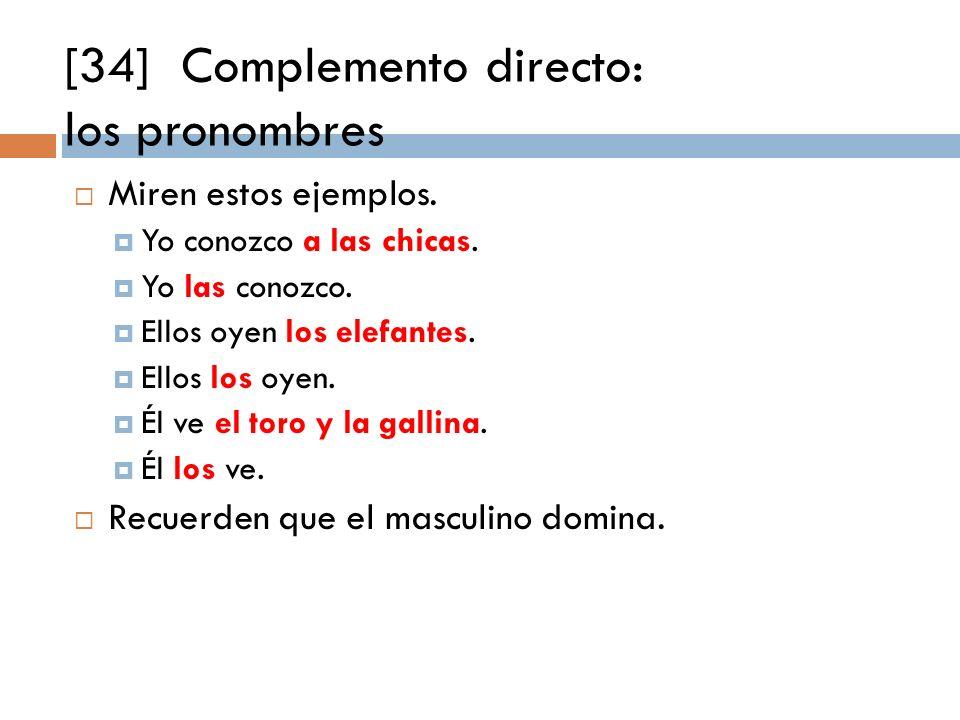 [34] Complemento directo: los pronombres Miren estos ejemplos.