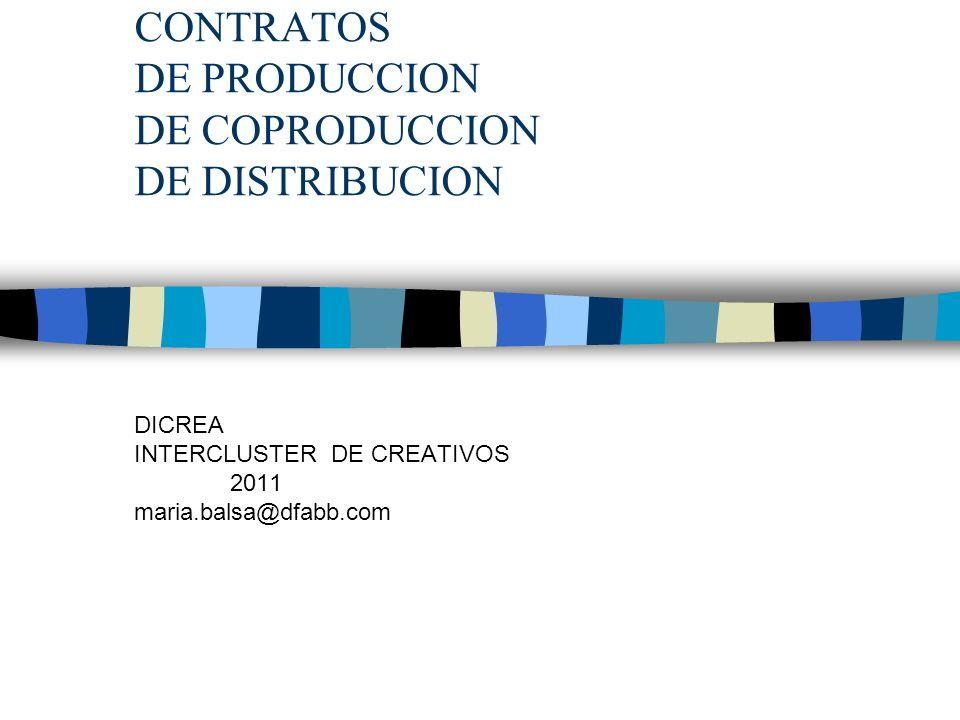 CONTRATOS DE PRODUCCION DE COPRODUCCION DE DISTRIBUCION DICREA INTERCLUSTER DE CREATIVOS 2011 maria.balsa@dfabb.com