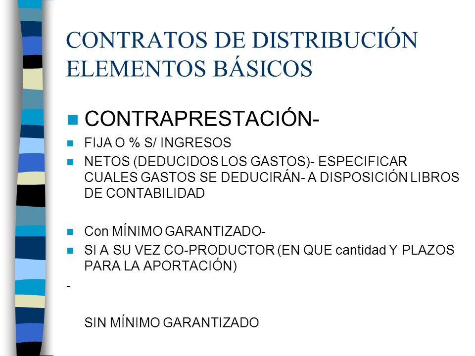 CONTRATOS DE DISTRIBUCIÓN ELEMENTOS BÁSICOS CONTRAPRESTACIÓN- FIJA O % S/ INGRESOS NETOS (DEDUCIDOS LOS GASTOS)- ESPECIFICAR CUALES GASTOS SE DEDUCIRÁ