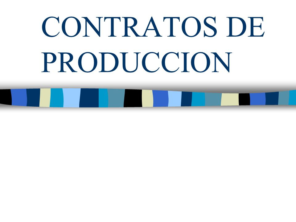 CONTRATOS DE PRODUCCION