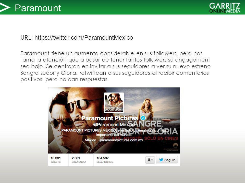 Paramount URL: https://twitter.com/ParamountMexico Paramount tiene un aumento considerable en sus followers, pero nos llama la atención que a pesar de tener tantos followers su engagement sea bajo.