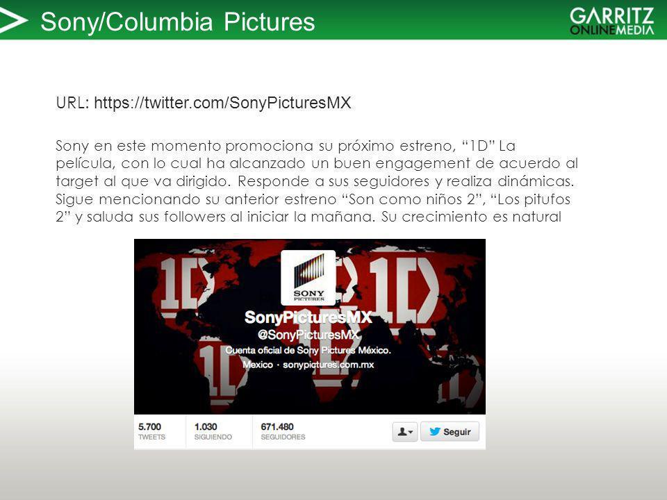 Sony/Columbia Pictures URL: https://twitter.com/SonyPicturesMX Sony en este momento promociona su próximo estreno, 1D La película, con lo cual ha alcanzado un buen engagement de acuerdo al target al que va dirigido.