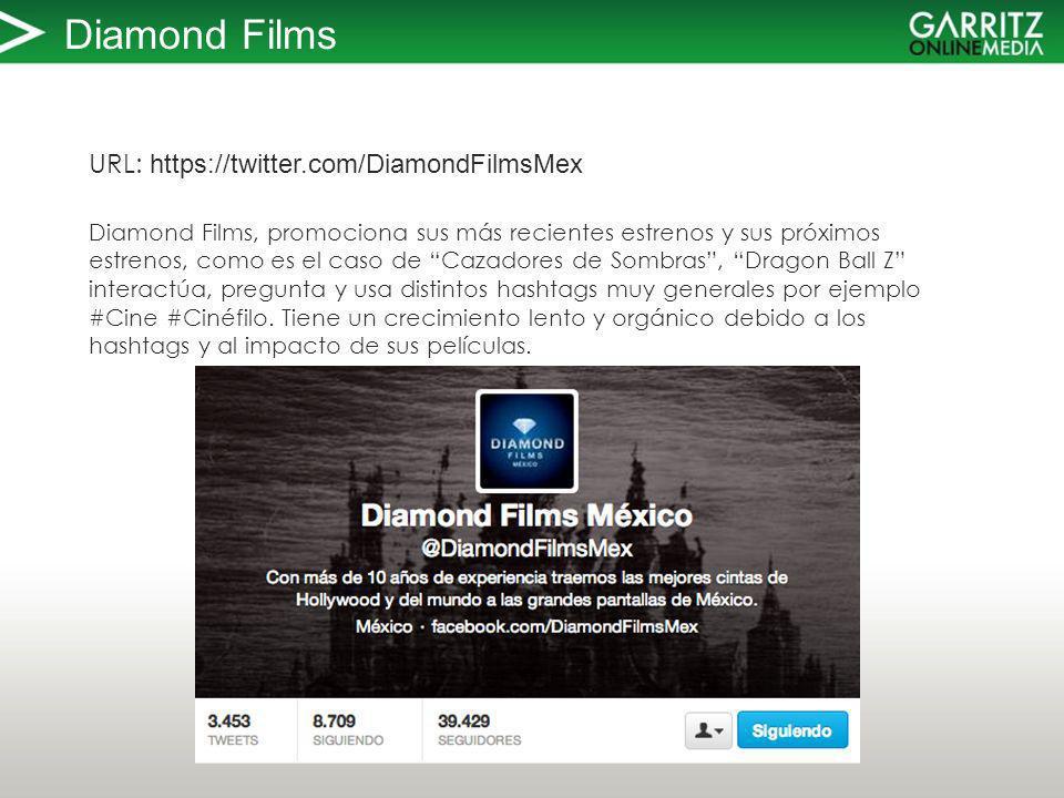 Diamond Films URL: https://twitter.com/DiamondFilmsMex Diamond Films, promociona sus más recientes estrenos y sus próximos estrenos, como es el caso de Cazadores de Sombras, Dragon Ball Z interactúa, pregunta y usa distintos hashtags muy generales por ejemplo #Cine #Cinéfilo.