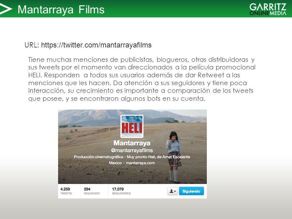 Mantarraya Films URL: https://twitter.com/mantarrayafilms Tiene muchas menciones de publicistas, blogueros, otras distribuidoras y sus tweets por el momento van direccionados a la película promocional HELI.