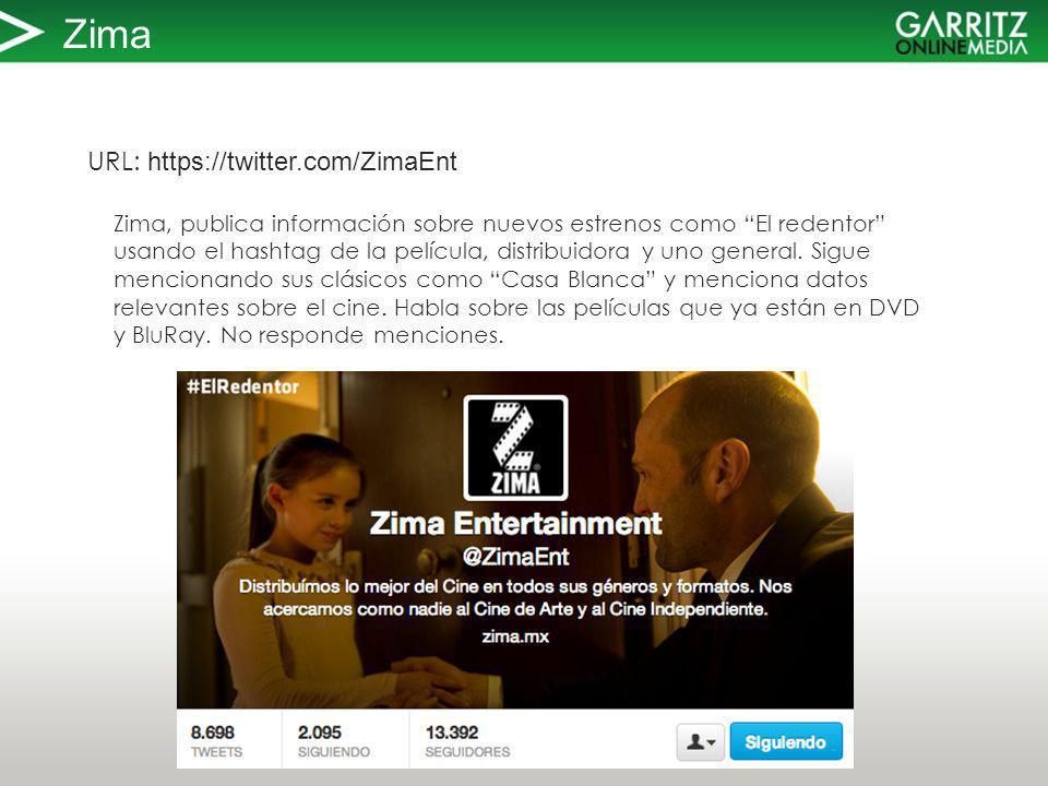 Zima URL: https://twitter.com/ZimaEnt Zima, publica información sobre nuevos estrenos como El redentor usando el hashtag de la película, distribuidora y uno general.