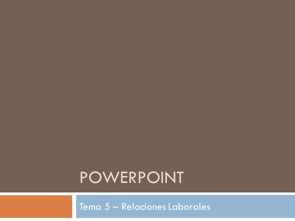 POWERPOINT Tema 5 – Relaciones Laborales