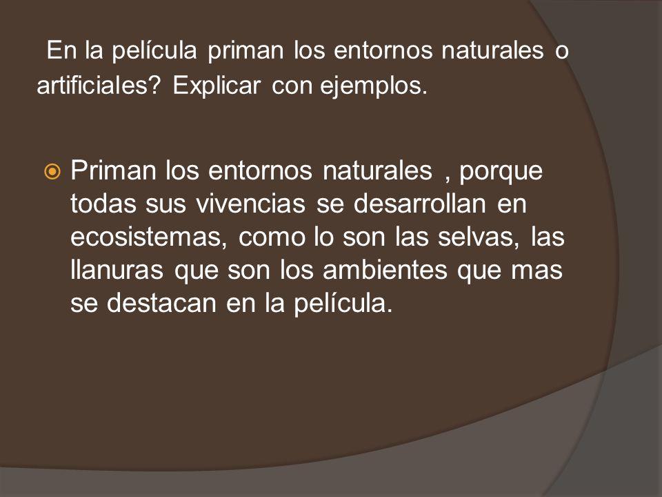 En la película priman los entornos naturales o artificiales.