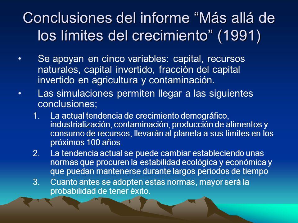Conclusiones del informe Más allá de los límites del crecimiento (1991) Se apoyan en cinco variables: capital, recursos naturales, capital invertido, fracción del capital invertido en agricultura y contaminación.