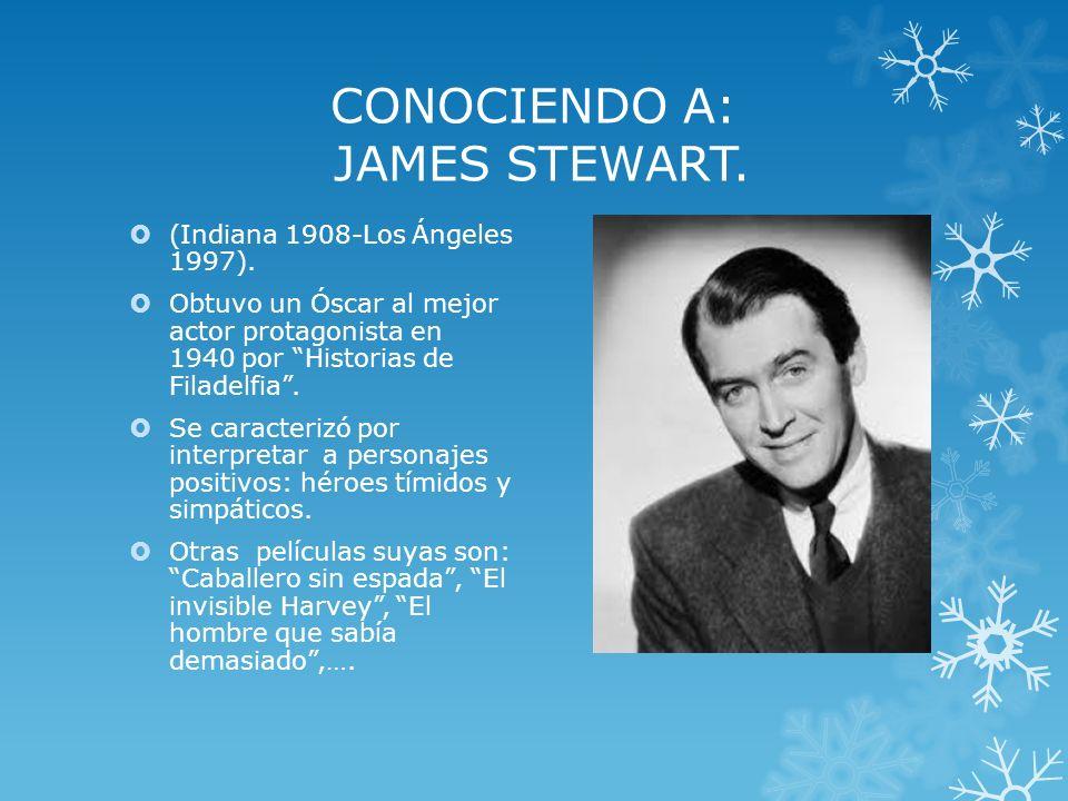 CONOCIENDO A: JAMES STEWART. (Indiana 1908-Los Ángeles 1997). Obtuvo un Óscar al mejor actor protagonista en 1940 por Historias de Filadelfia. Se cara