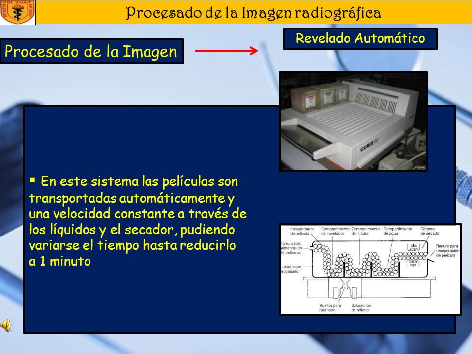 Procesado de la Imagen radiográfica Procesado de la Imagen Cuarto de Revelado Cuarto de Revelado: Oscuro. Ventilado. Tamaño adecuado. Puerta de seguri