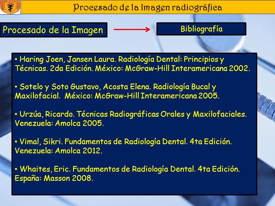 Procesado de la Imagen radiográfica Procesado de la Imagen Radiología Digital Desventajas: Costo elevado. Pérdida de calidad de la imagen cuando se im