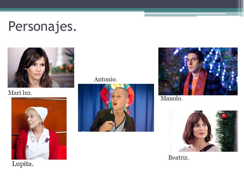 Personajes. Manolo. Lupita. Beatriz. Antonio. Mari luz.