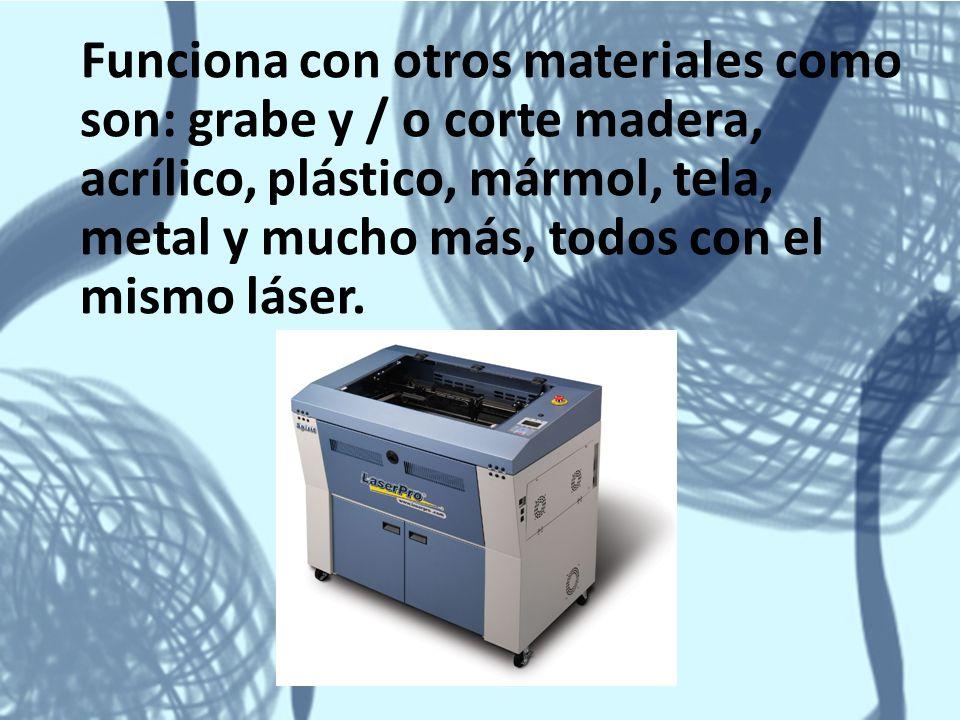 Funciona con otros materiales como son: grabe y / o corte madera, acrílico, plástico, mármol, tela, metal y mucho más, todos con el mismo láser.