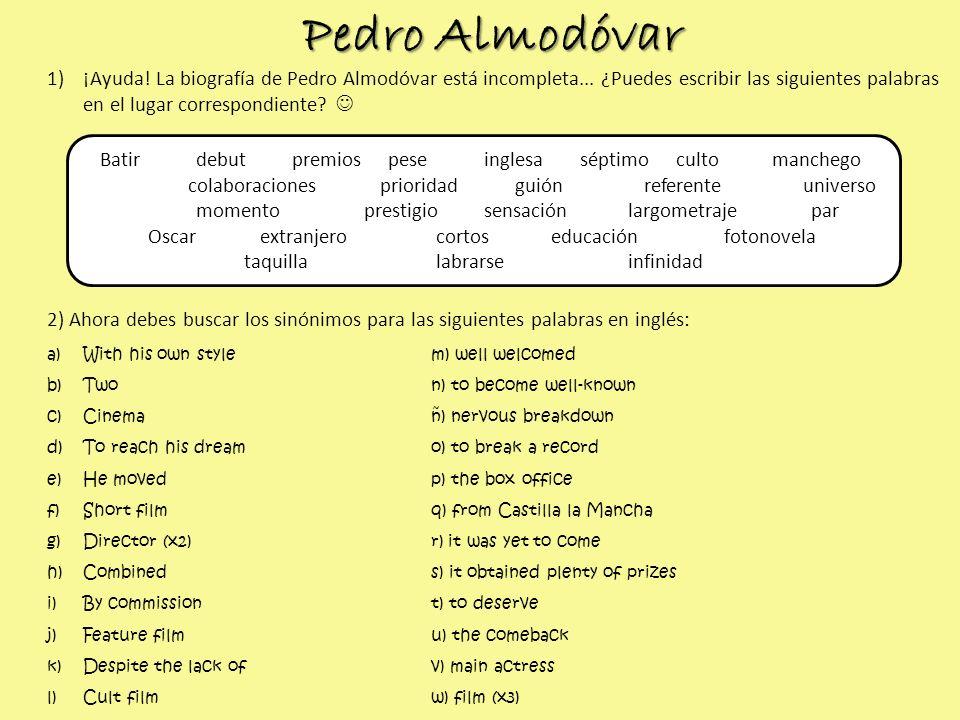 Pedro Almodóvar 1)¡Ayuda! La biografía de Pedro Almodóvar está incompleta... ¿Puedes escribir las siguientes palabras en el lugar correspondiente? Bat