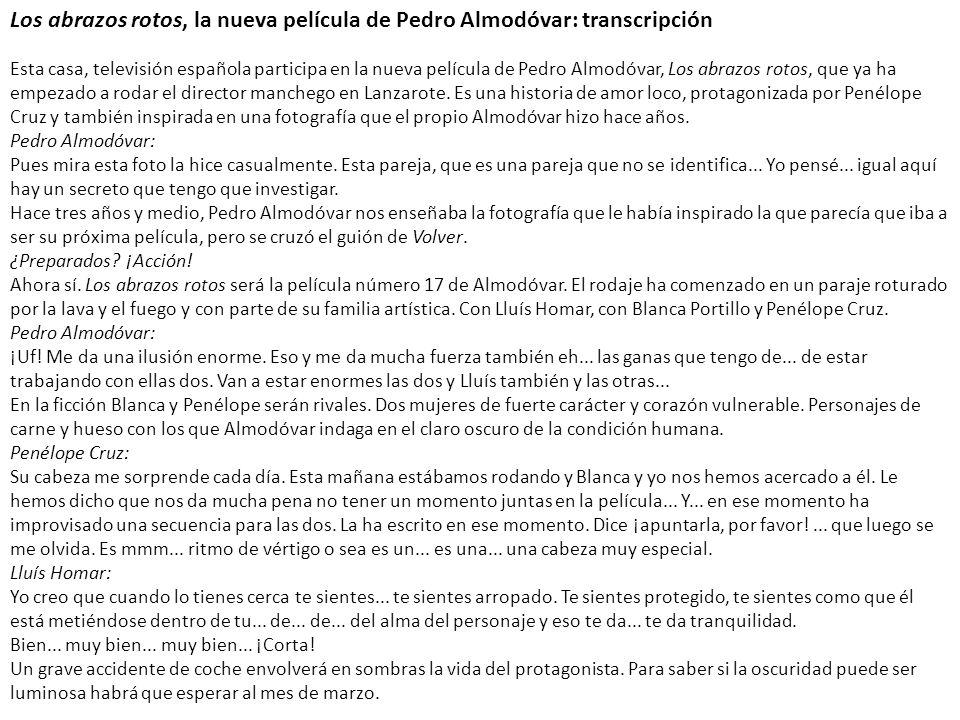 Los abrazos rotos, la nueva película de Pedro Almodóvar: transcripción Esta casa, televisión española participa en la nueva película de Pedro Almodóva