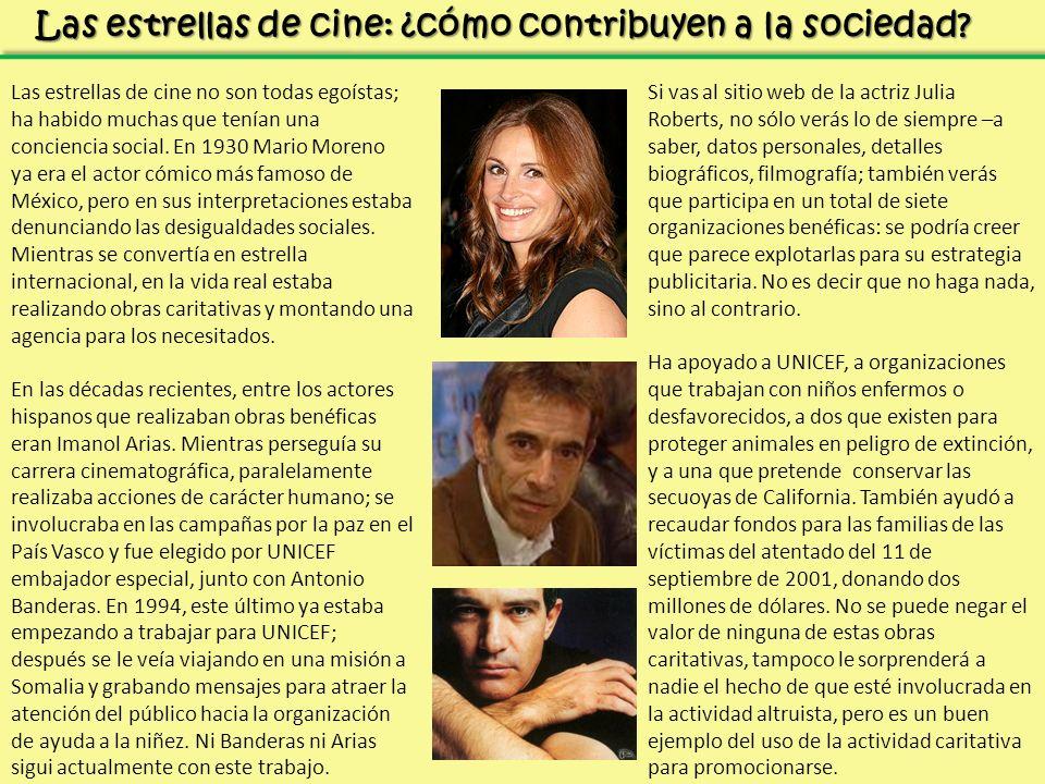 Las estrellas de cine: ¿cómo contribuyen a la sociedad? Las estrellas de cine no son todas egoístas; ha habido muchas que tenían una conciencia social
