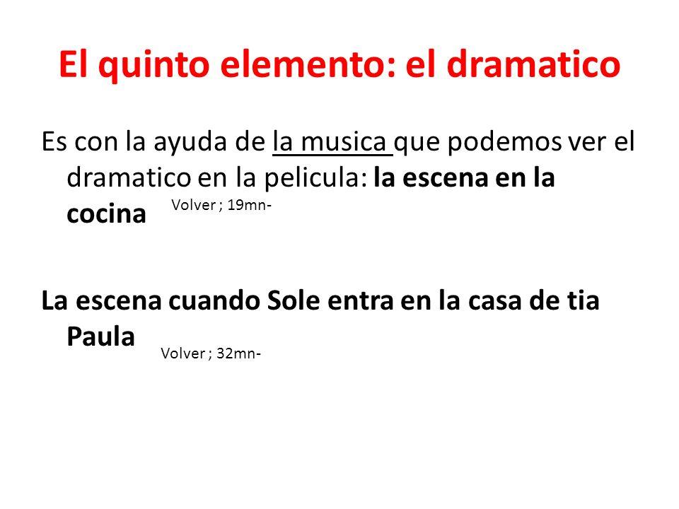 El quinto elemento: el dramatico Es con la ayuda de la musica que podemos ver el dramatico en la pelicula: la escena en la cocina La escena cuando Sol