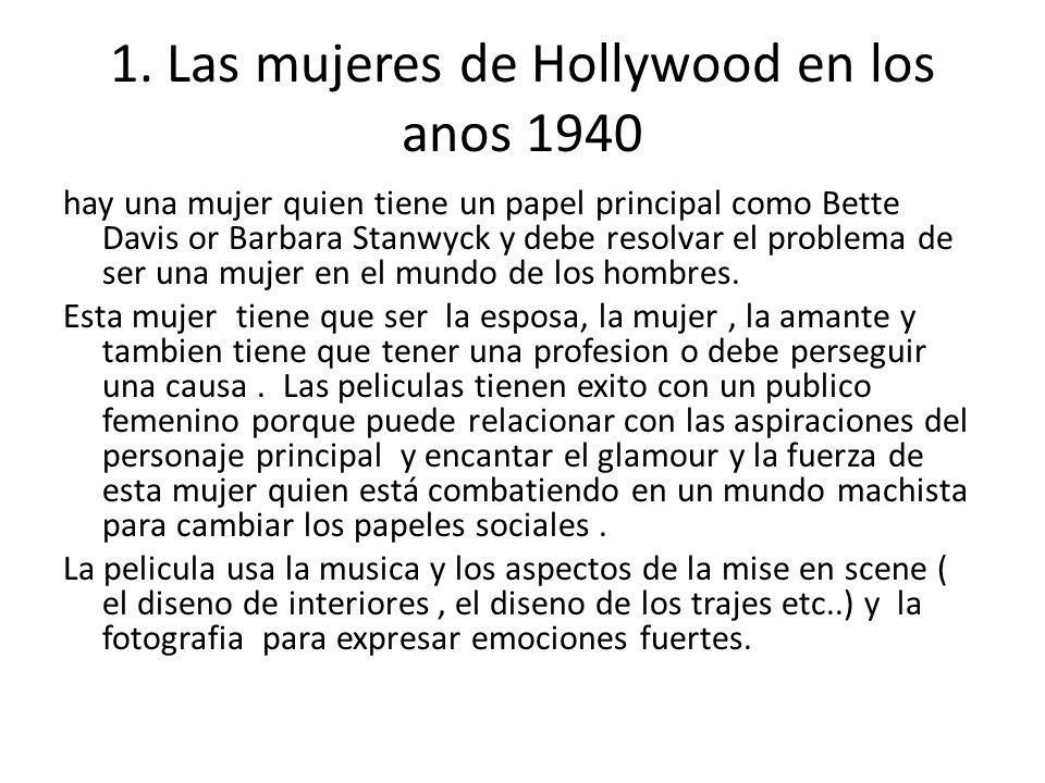 1. Las mujeres de Hollywood en los anos 1940 hay una mujer quien tiene un papel principal como Bette Davis or Barbara Stanwyck y debe resolvar el prob