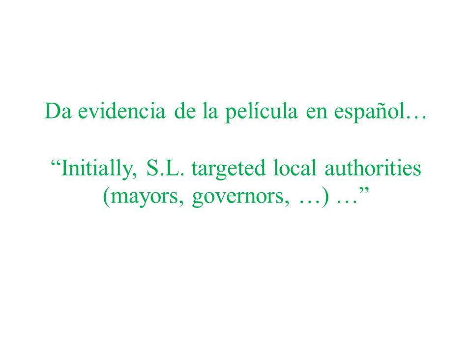 Da evidencia de la película en español…Initially, S.L.