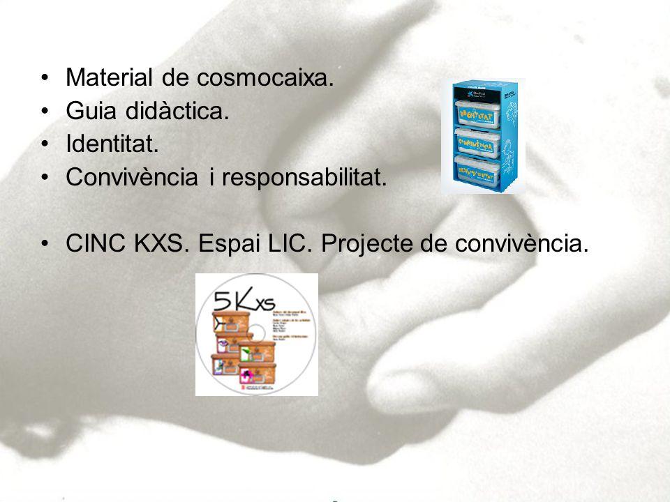 Material de cosmocaixa. Guia didàctica. Identitat. Convivència i responsabilitat. CINC KXS. Espai LIC. Projecte de convivència.