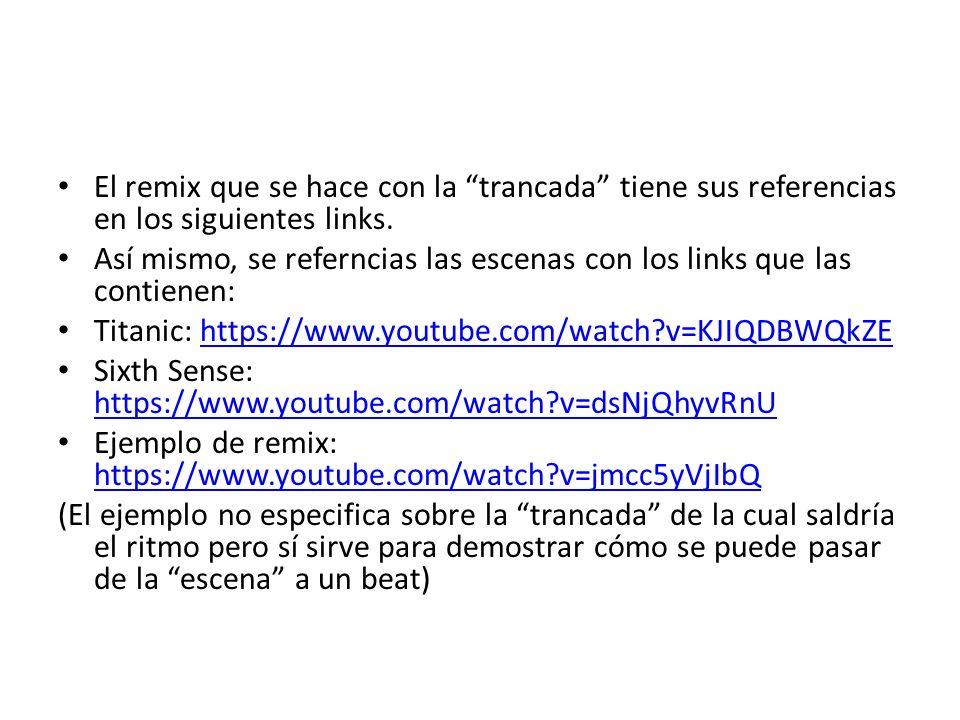 El remix que se hace con la trancada tiene sus referencias en los siguientes links.