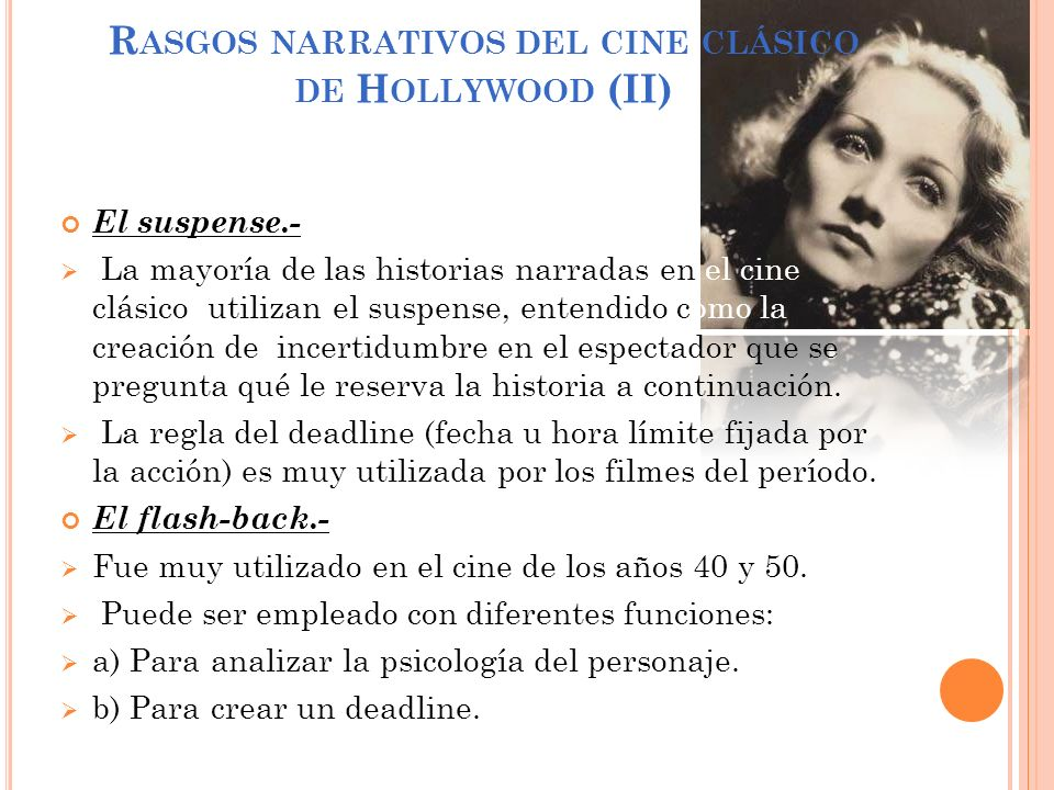 R ASGOS NARRATIVOS DEL CINE CLÁSICO DE H OLLYWOOD (II) El suspense.- La mayoría de las historias narradas en el cine clásico utilizan el suspense, ent