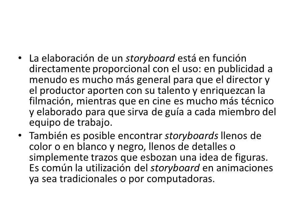 La elaboración de un storyboard está en función directamente proporcional con el uso: en publicidad a menudo es mucho más general para que el director
