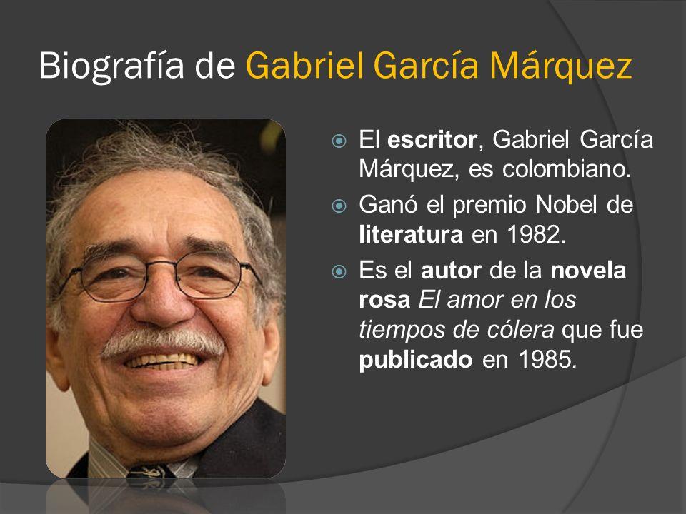 Biografía de Gabriel García Márquez El escritor, Gabriel García Márquez, es colombiano. Ganó el premio Nobel de literatura en 1982. Es el autor de la