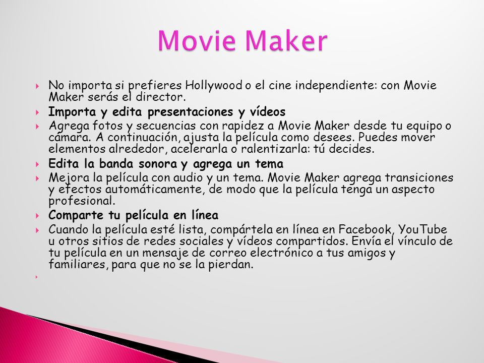 No importa si prefieres Hollywood o el cine independiente: con Movie Maker serás el director.