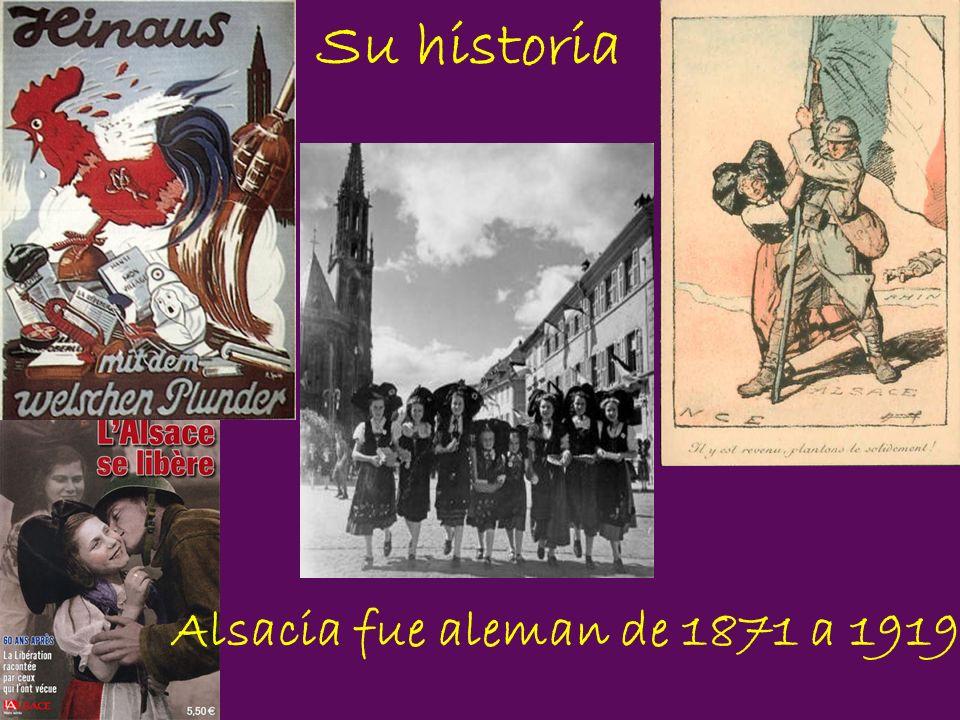 Su historia Alsacia fue aleman de 1871 a 1919