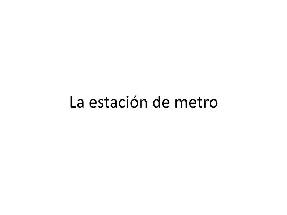 La estación de metro